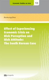 Effect of Experiencing Economic Crisis on Risk Perception and Risk Attitude: The South Korean Case