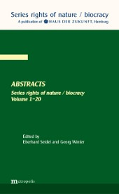 Abstracts. Series rights of nature / biocracy. Volume 1-20
