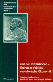 Zeit der Institutionen – Thorstein Veblens evolutorische Ökonomik