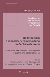 Bedingungen ökonomischer Entwicklung in Zentralosteuropa / Conditions of Economic Development in Central and Eastern Europe