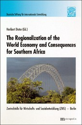 The Regionalization of the World Economy and Consequences for Southern Africa