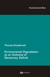 Environmental Degradation as an Outcome of Democracy Deficits