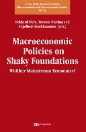 Macroeconomic Policies on Shaky Foundations – Whither Mainstream Economics?