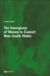 The Emergence of Money in Convict New South Wales